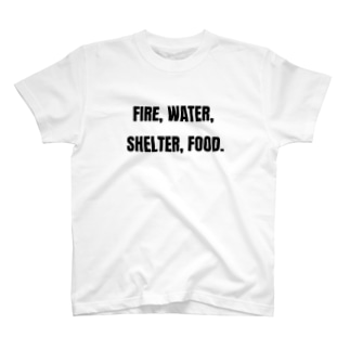 Fire, water, shelter, food.(貴重なタンパク源) T-shirts