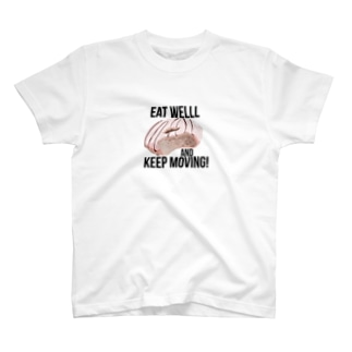 Eat well, and keep moving! T-shirts