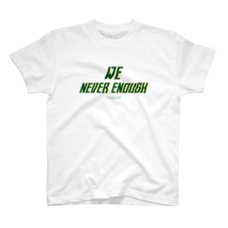 We neb\ver enough T-shirts