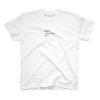 good morning giris T-shirts