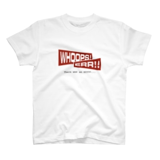 WHOOPS!ERR!!(Webネタseries) T-shirts