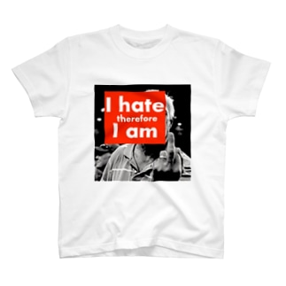 i hate therefore i am T-shirts