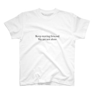 Keep moving forward. We are not alone T-shirts