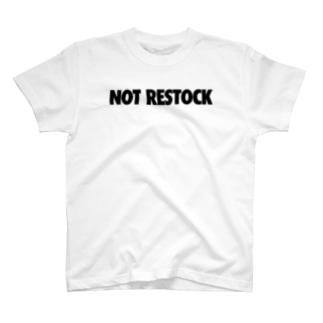 NOT RESTOCK T-shirts