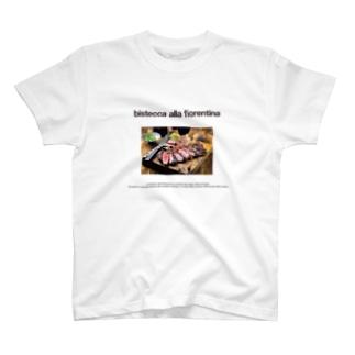 ビステッカ・アッラ・フィオレンティーナ T-shirts