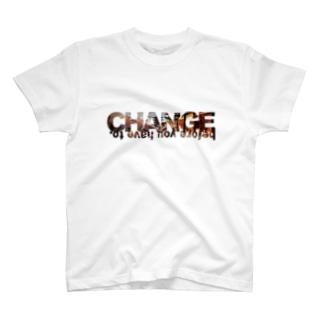 変革せよ。変革を迫られる前に T-shirts