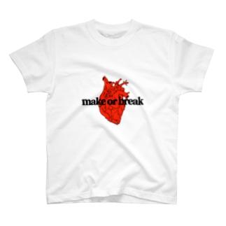 make or break. T-shirts