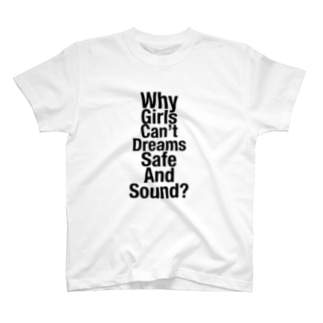 Why girls can't dreams safe and saound? T-shirts