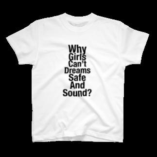 TATEYAMAのWhy girls can't dreams safe and saound? T-shirts