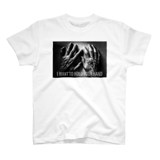 I WANT TO HOLD YOUR HAND T-Shirt
