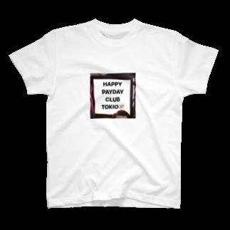 HAPPY PAYDAY CLUB TOKIO💸のHAPPY  PAYDAY CLUB TOKIO T-shirts