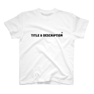 TITLE & DESCRIPTION T-shirts