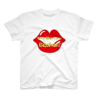 Why Men Love Bitches? T-Shirt