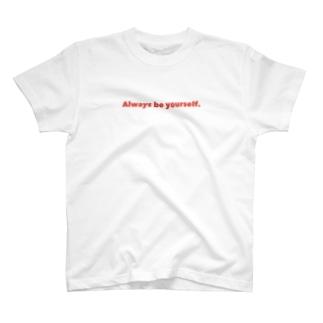いつもあなたらしく。 T-shirts