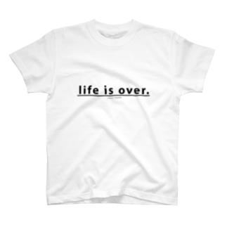 life is over. ~ 人生詰んだ。 T-shirts