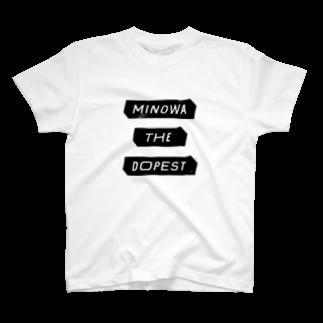 shinpuiのMINOWA THE DOPEST Tシャツ