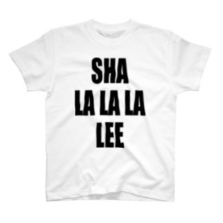 SHA LA LA LA LEE YEAH! T-shirts