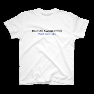 yyyomoitukanaiyyyのThis video has been deleted T-shirts