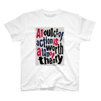 1オンスの行動は、1トンの理論に値す T-shirts