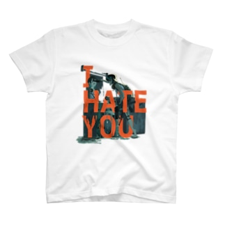 I HATE YOU T-shirts