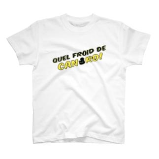 Quel froid de CANARD! T-shirts