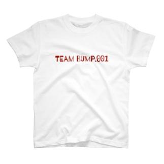 TEAM Bump.001Tシャツ T-shirts