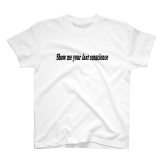 Show me your last conscience Tsh T-shirts