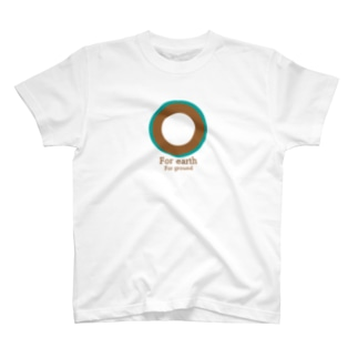 For earth For ground T-shirts