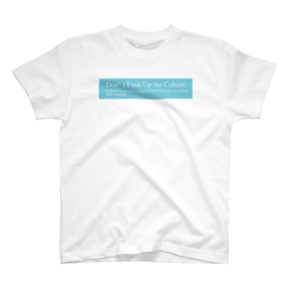 Don't fuck up the culture T-Shirt T-shirts