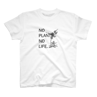 NO PLANTS,NO LIFE. T-shirts