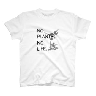 NO PLANTS,NO LIFE. T-shirts