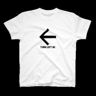 whaisonのTURN LEFT 02 T-shirts