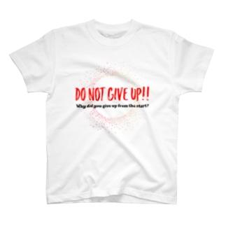 DO NOT GIVE UP!! (諦めるなっ) T-shirts