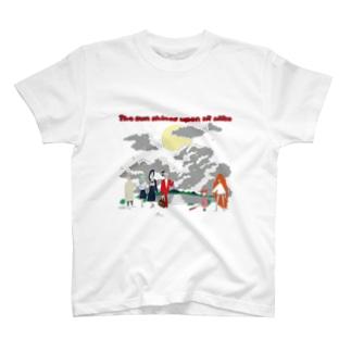 The sun shines upon all alike T-shirts