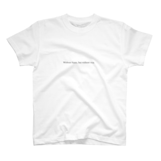 Without haste, but without rest. T-shirts