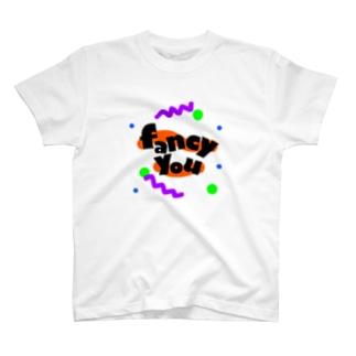 fancy you T-shirts