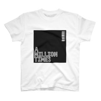 A MILLION TIMES/ T-shirt T-shirts