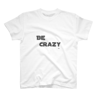 BE CRAZY type01 T-shirts