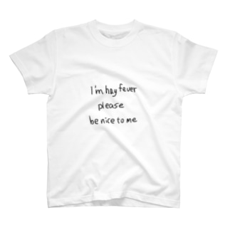 「I am hay fever. please be nice to me(私は花粉症です。優しくしてください。) T-shirts