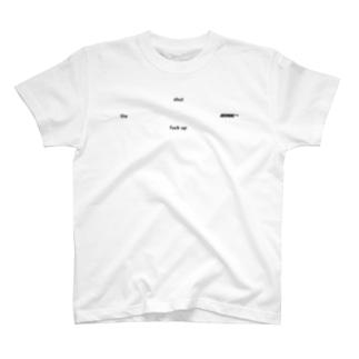 revival™️のshut the fuck up T-shirts