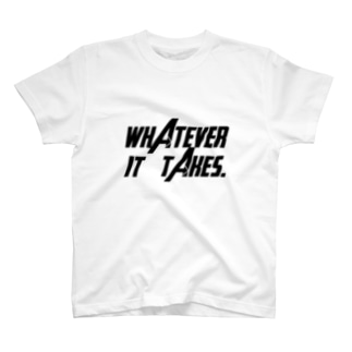 Whatever it takes. T-shirts