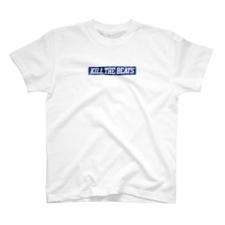 KILL THE BEATS 【T.B.T.R.】 T-shirts