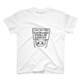 I don't need sex because government fucks me everyday Tシャツ T-shirts