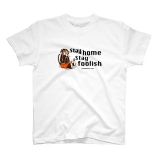 Stay home Stay foolish T-shirts
