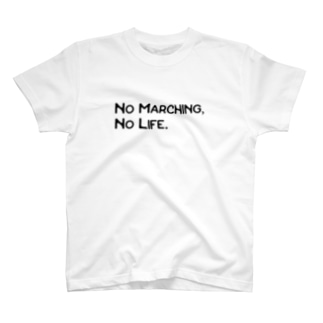 No Marching,No life.淡色用 T-shirts