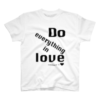 Do everything in love T-shirts