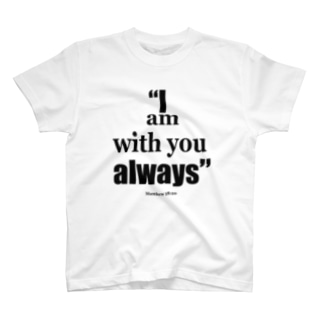 """I am with you always"" T-shirts"