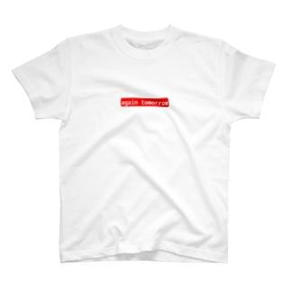 again tomorrow ロゴ T-shirts