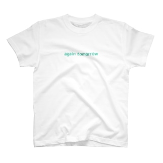 again tomorrow T-shirts