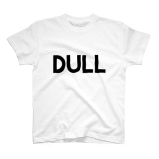 DULL Tシャツ T-shirts